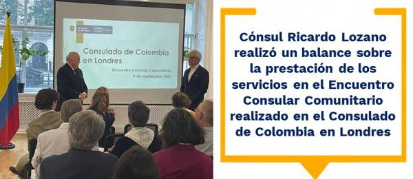Cónsul Ricardo Lozano realizó un balance sobre la prestación de los servicios en el Encuentro Consular Comunitario realizado en el Consulado de Colombia