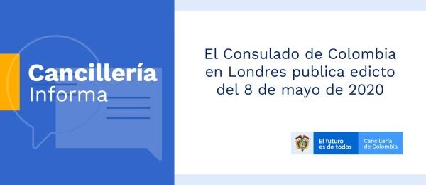 El Consulado de Colombia en Londres publica edicto del 8 de mayo de 2020