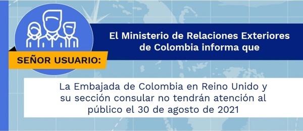 La Embajada de Colombia en Reino Unido y su sección consular no tendrán atención al público el 30 de agosto de 2021